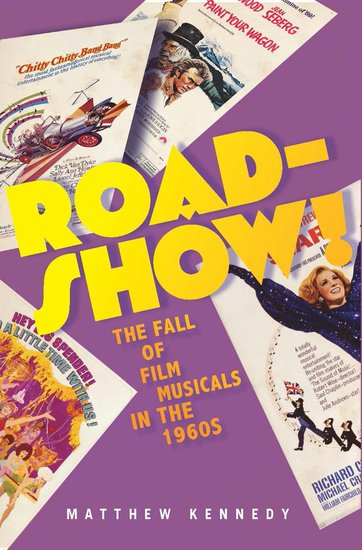 ROADSHOW! THE FALL OF FILM MUSICALS IN THE 1960s Now Available For Pre-Order