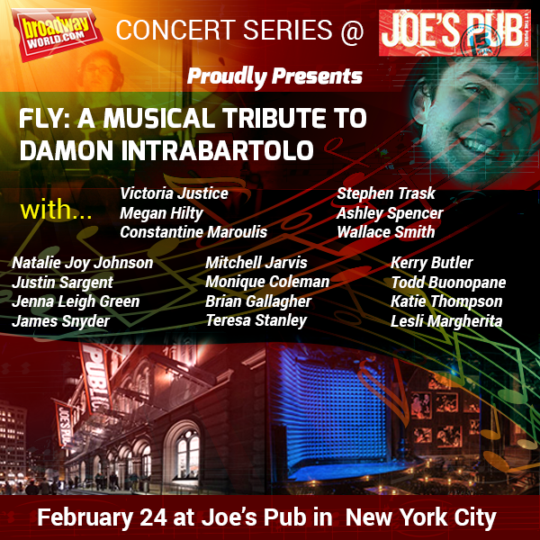Tickets on Sale for FLY: A MUSICAL TRIBUTE TO DAMON INTRABARTOLO on February 24; Justice, Hilty, Maroulis, Trask, Spencer, Green, Johnson, Snyder & More