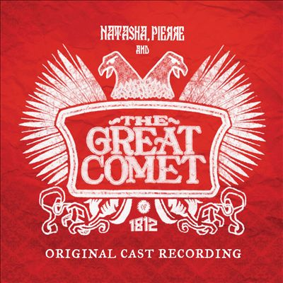 BWW CD Reviews: NATASHA, PIERRE AND THE GREAT COMET OF 1812 (Original Cast Recording) is Astonishingly Complex