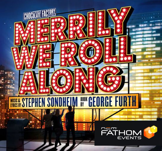 Discounted MERRILY WE ROLL ALONG Encore Screening Tickets Now Available