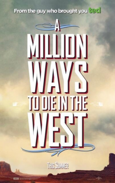 Photo Flash: First Look - Seth MacFarlane Reveals Poster Art for New Comedy 'MILLION WAYS TO DIE'