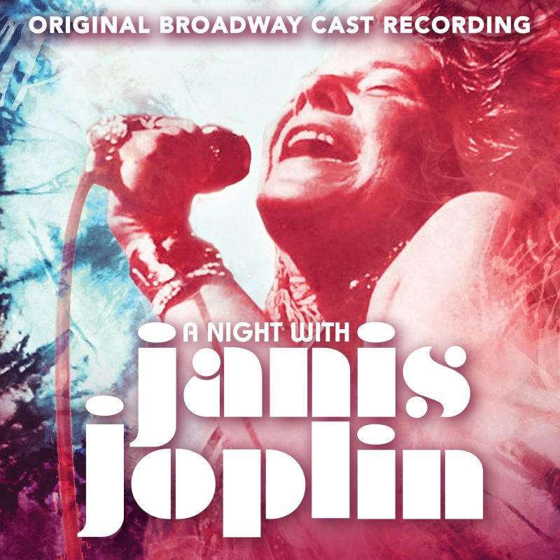 BWW CD Reviews: Broadway Records' A NIGHT WITH JANIS JOPLIN (Original Broadway Cast Recording) Rocks with Indomitable Vivacity