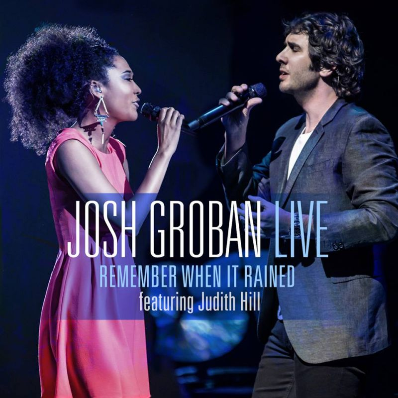 Josh Groban & Judith Hill's 'Remember When It Rained' Single Now Available On iTunes