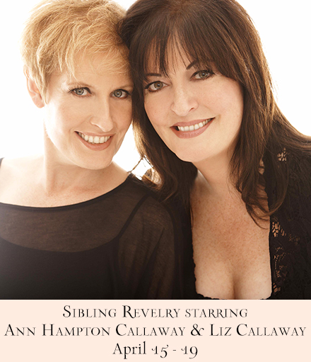 Liz Callaway & Ann Hampton Callaway Set For SIBLING REVELRY Reunion At 54 Below, 4/15-19