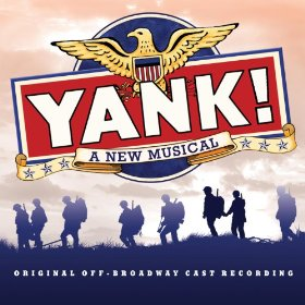 YANK! Off-Broadway Cast Recording Now Available Digitally