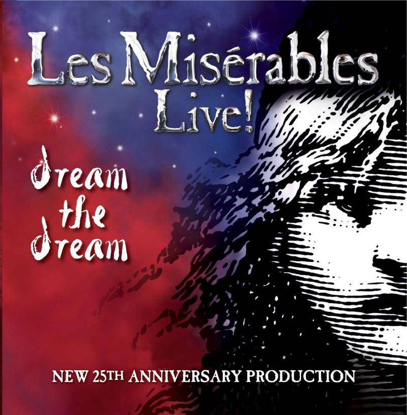 BWW CD Reviews: LES MISERABLES LIVE! DREAM THE DREAM (The 2010 Cast Album) Showcases Exciting New Orchestrations
