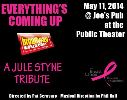 EVERYTHING'S COMING UP BROADWAYWORLD.COM: A JULE STYNE TRIBUTE Is Officially Sold Out!