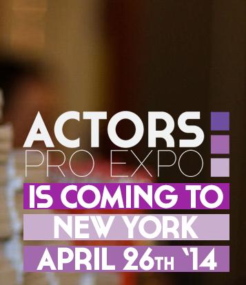 ACTORS PRO EXPO Debuts in NY, 4/26