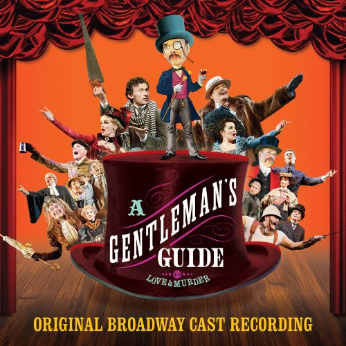 BWW CD Reviews: Ghostlight Records' A GENTLEMAN'S GUIDE TO LOVE AND MURDER (Original Broadway Cast Recording) Piques Interest