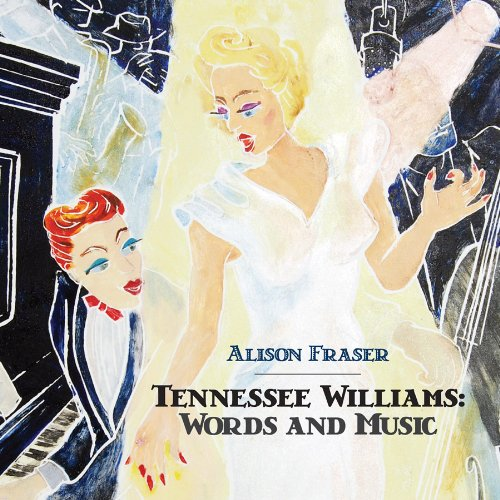 BWW CD Reviews: Ghostlight Records' TENNESSEE WILLIAMS: WORDS AND MUSIC is Viscerally Sultry