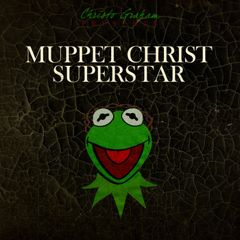 Brilliant MUPPET CHRIST SUPERSTAR Parody Now Available