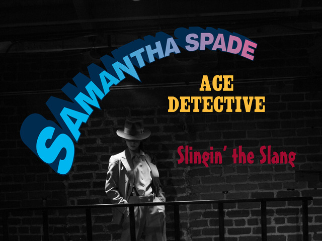 BWW JR:  SAMANTHA SPADE, ACE DETECTIVE: THE CASE OF THE MALTBALL FALCON