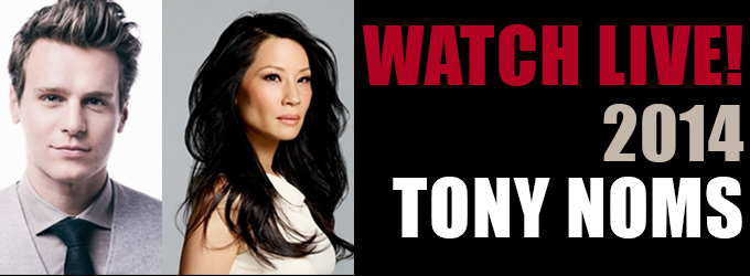 WATCH LIVE! 2014 Tony Award Nominations Announcement Live Stream at 8:30AM!