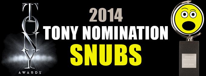 2014 Tony Award Nominations - Who Was SNUBBED?!