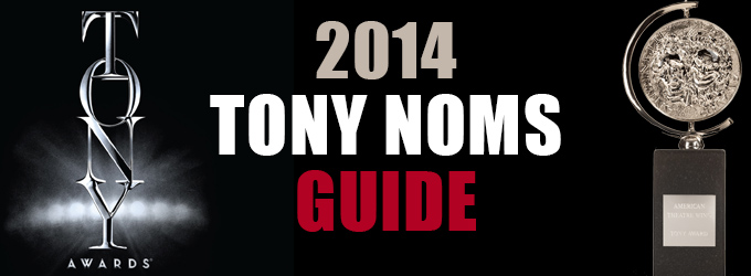 2014 Tony Awards - Guide to Tuesday's Nominations! Watch LIVE on BroadwayWorld.com!