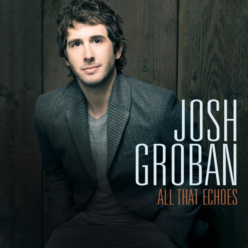 Deluxe Edition Of Josh Groban's ALL THAT ECHOES Now Available