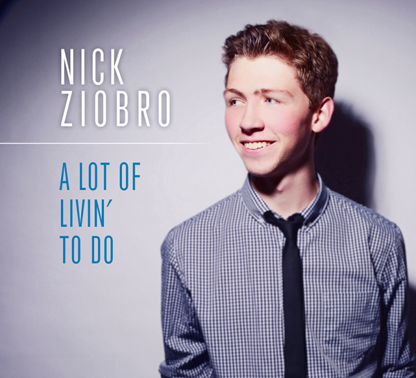 Nick Ziobro's A LOT OF LIVIN' TO DO Now Available