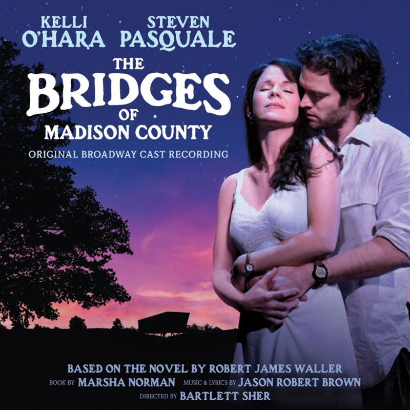 BWW CD Reviews: THE BRIDGES OF MADISON COUNTY (Original Broadway Cast Recording) is Gorgeous and Emotive