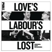 LOVE'S LABOUR'S LOST Original Cast Recording Now Available Digitally