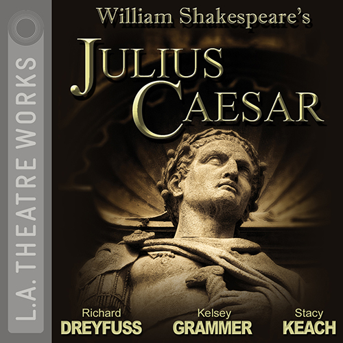 Download Free JULIUS CAESAR Audiobook Featuring Grammar, Dreyfuss, Keach & More