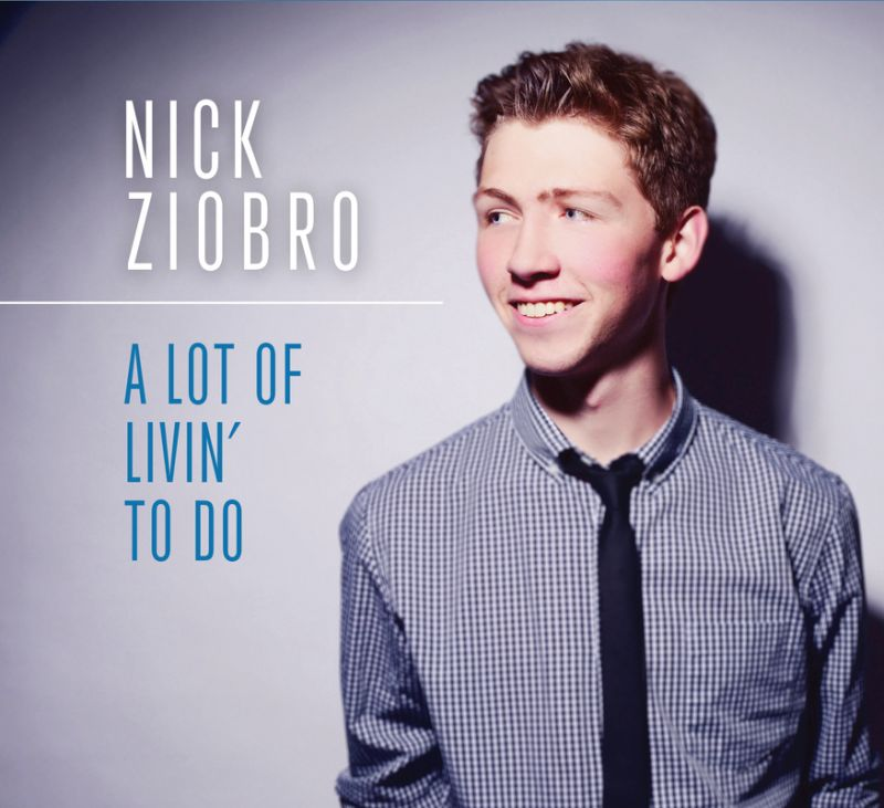 BWW CD Reviews: Nick Ziobro's A LOT OT LIVIN' TO DO - A Charming Mix of Standards