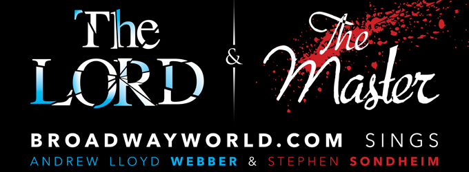 7 Days Of THE LORD & THE MASTER: Day #1 - The Music Of Andrew Lloyd Webber & Stephen Sondheim