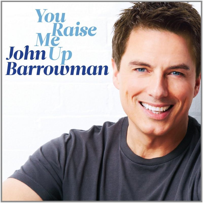 John Barrowman's YOU RAISE ME UP Now Available On CD