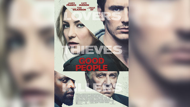 VIDEO: First Look - James Franco, Kate Hudson in Poster & Trailer for GOOD PEOPLE