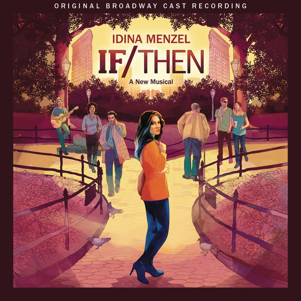 BWW CD Reviews: Masterworks Broadway's IF/THEN: A NEW MUSICAL (Original Broadway Cast Recording) is Stirring but Falls Short