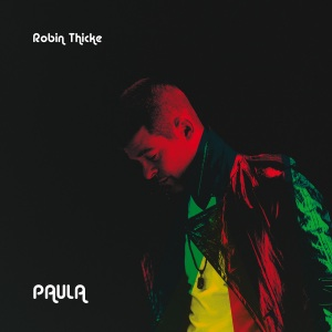 First Listen: Robin Thicke's Newest Single 'Paula'