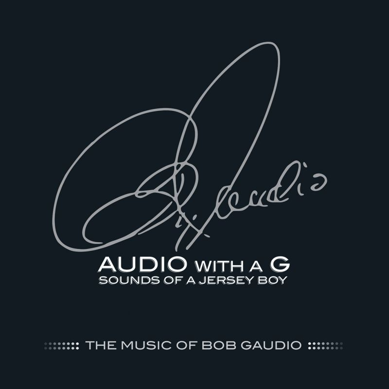 THE MUSIC OF BOB GAUDIO 2-CD Set Now Available