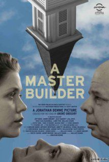 Jonathan Demme Discusses Unique New Film Of Ibsen's A MASTER BUILDER