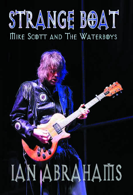Mike Scott & The Waterboys Biography STRANGE BOAT Out Now