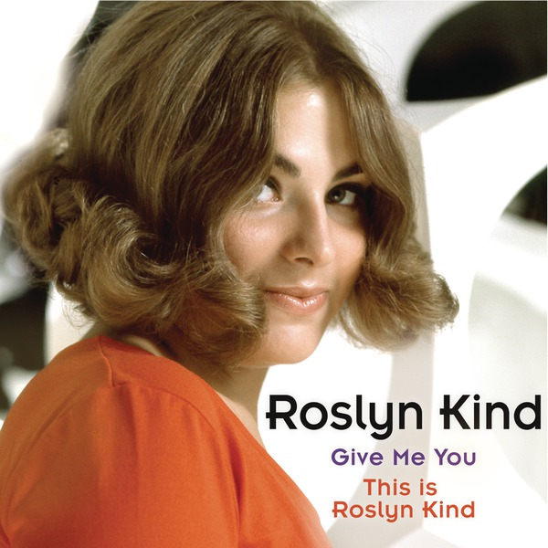 BWW CD Reviews: Masterworks Broadway's ROSLYN KIND: GIVE ME YOU/THIS IS ROSLYN KIND is a Pop Time Capsule