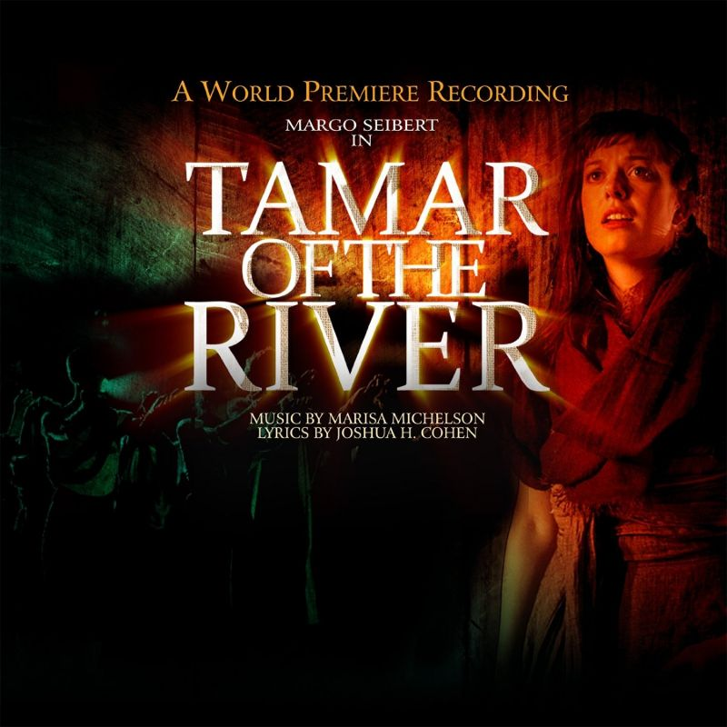 BWW CD Reviews: Yellow Sound Label's TAMAR OF THE RIVER (A World Premiere Recording) is Majestically Opulent