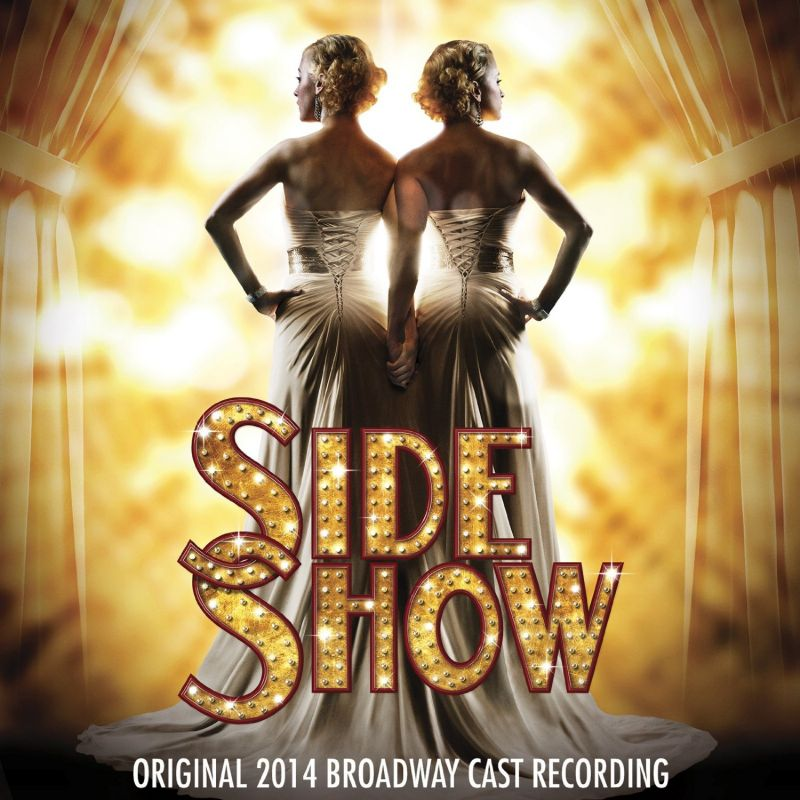 New Side Show 2014 Broadway Cast Recording Now Available