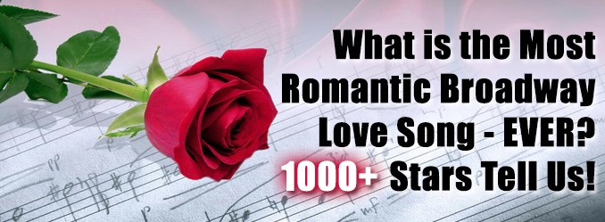 BWW Exclusive: What's the Most Romantic Broadway Love Song Ever? 1000+ Stars Make Their Picks!