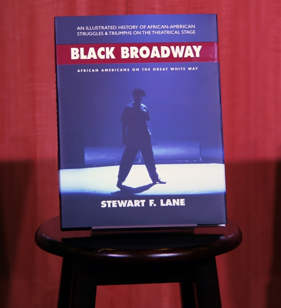 The new book Black Broadway: African Americans on The Great White Way by Stewart F. Lane.