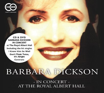 BARBARA DICKSON: LIVE AT THE ROYAL ALBERT HALL CD/DVD Out Today