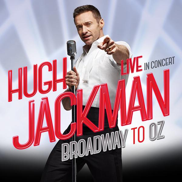 Hugh Jackman to Return to Stage in BROADWAY TO OZ Concert Show!