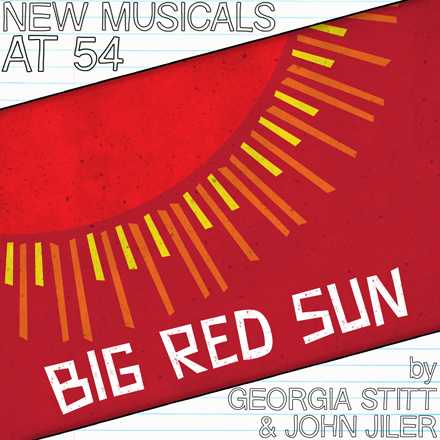 BWW Exclusive: New Musicals at 54 Series- Jennifer Ashley Tepper Interviews John Jiler and Georgia Stitt About BIG RED SUN