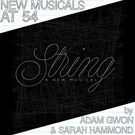 BWW Exclusive: New Musicals at 54 Series - Jennifer Ashley Tepper Interviews Adam Gwon & Sarah Hammond About STRING