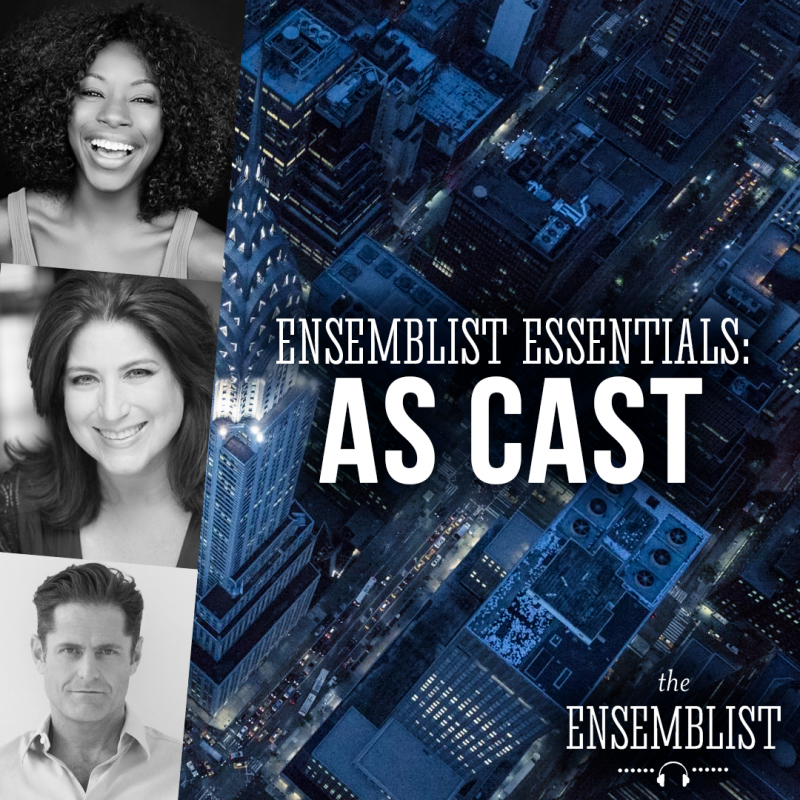 The Ensemblist Podcast Welcomes Sean Martin Hingston, Vasthy Mompoint, Anne L. Nathan in '#74: As Cast' Episode