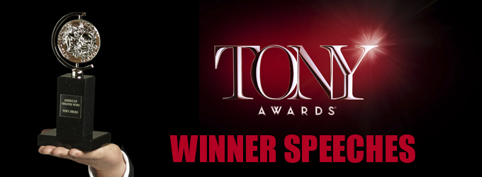 2016 Tony Awards - He/She Said What?! Relive the Acceptance Speeches: Updating LIVE!