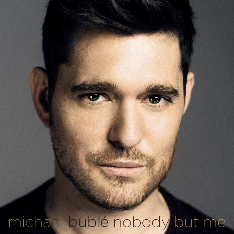 Michael Buble to Release New Album 'Nobody But Me' This October