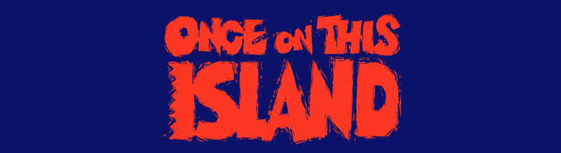 ONCE ON THIS ISLAND, Directed by Michael Arden, Sailing to Broadway