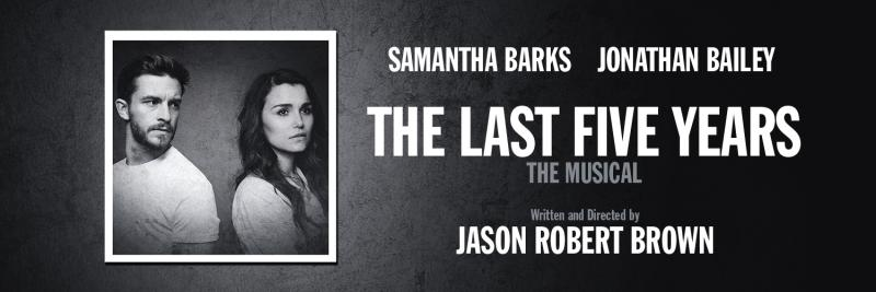 THE LAST FIVE YEARS, Starring Samantha Barks & Jonathan Bailey, Begins Tonight in London