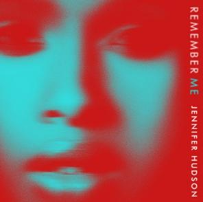 FIRST LISTEN: Jennifer Hudson's New Single 'Remember Me'