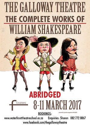 THE COMPLETE WORKS OF WILLIAM SHAKESPEARE (ABRIDGED) to Play The Galloway Theatre