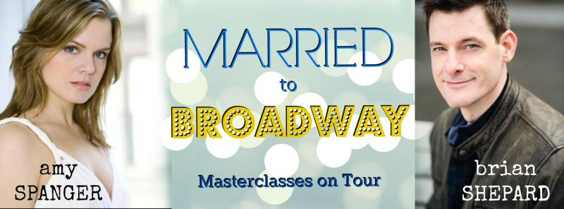 BWW Feature: Broadway Couple Amy Spanger and Brian Shepard Launch MARRIED TO BROADWAY Masterclass Tour